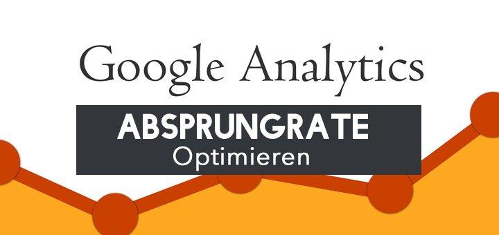 Effektiv: Wie Du die Google Analytics Absprungrate senkst