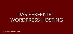 das-perfekte-wordpress-hosting