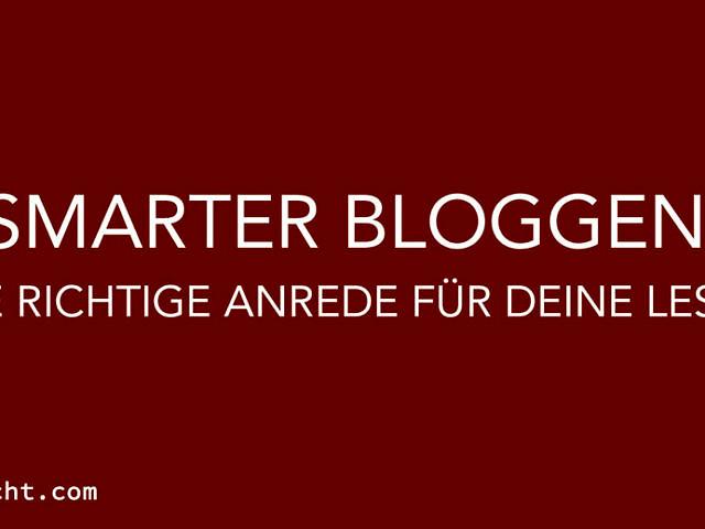 Smarter Bloggen: So findest Du die richtige Anrede für Deine Leser