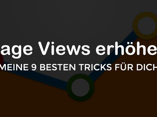 Page-Views erhöhen: Meine 9 besten Tipps für dich!