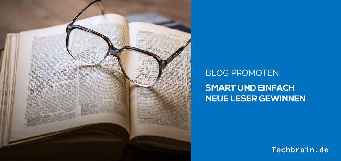 Blog promoten: Wie Du smart und einfach neue Leser gewinnst