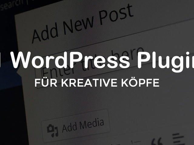Meine 11 Must Have WordPress Plugins für kreative Köpfe