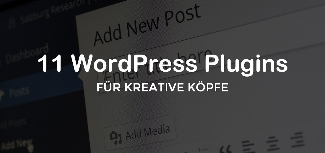 Meine 11 Must Have WordPress Plugins für kreative Köpfe