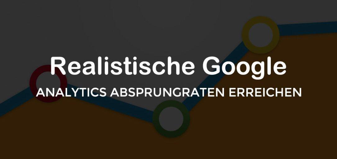 Google Analytics Absprungrate optimieren mit diesem Snippet